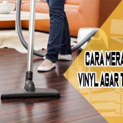 Cara Merawat Lantai Vinyl